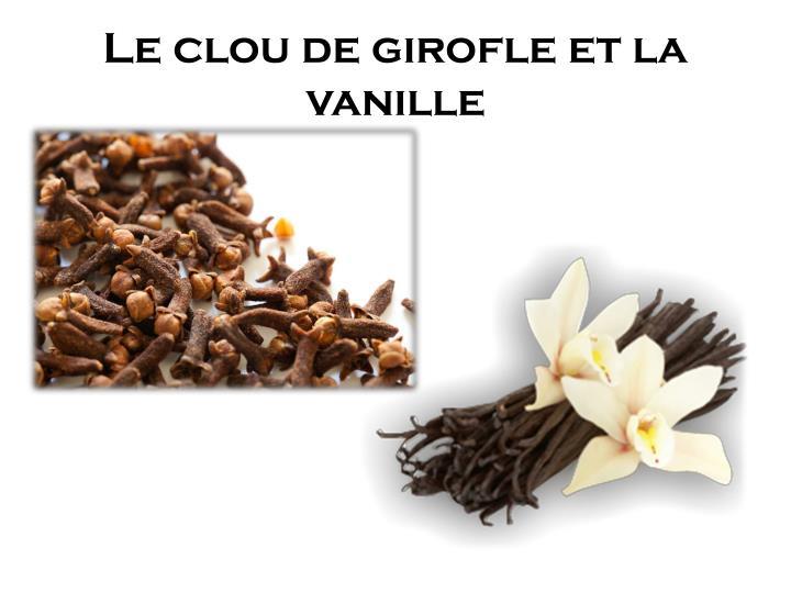 Le clou de girofle et la vanille