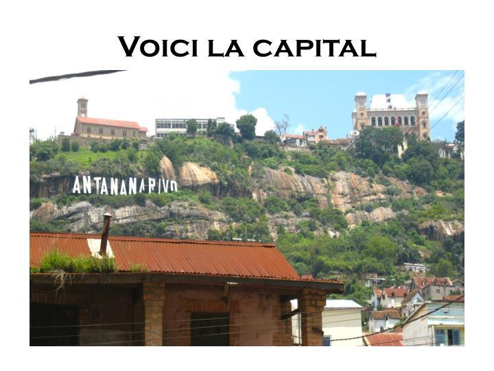 Voici la capital