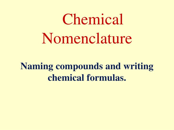 Chemical nomenclature naming compounds and writing chemical formulas
