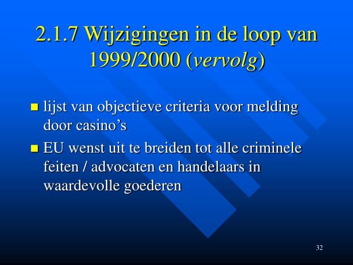 2.1.7 Wijzigingen in de loop van 1999/2000 (