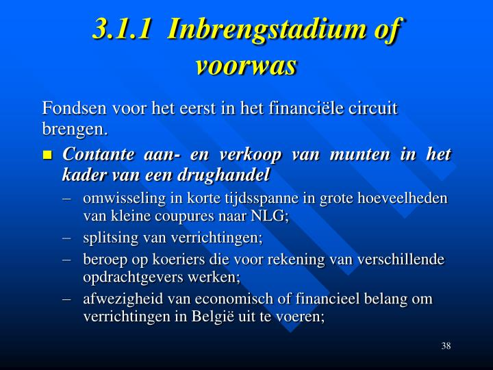 3.1.1  Inbrengstadium of voorwas