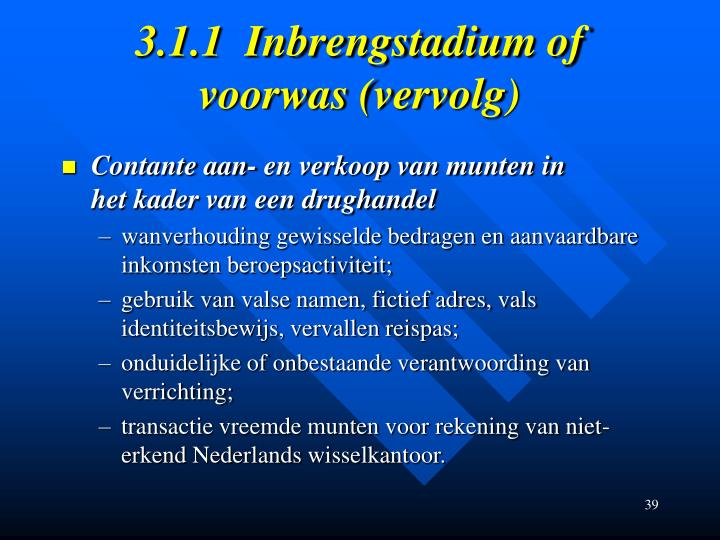 3.1.1  Inbrengstadium of voorwas (vervolg)