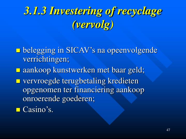 3.1.3 Investering of recyclage
