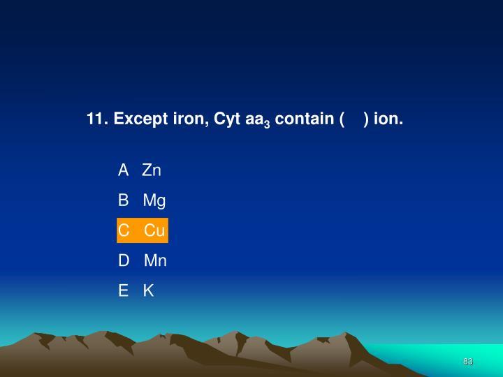 11. Except iron, Cyt aa