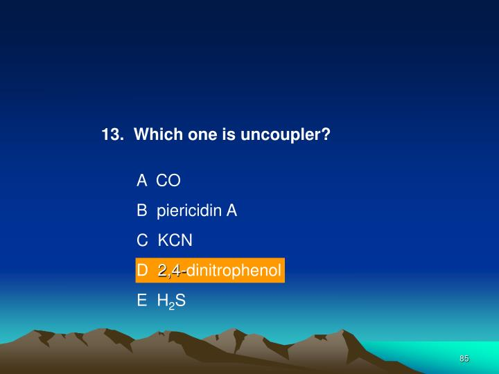 13.  Which one is uncoupler?