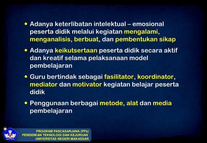 Adanya keterlibatan intelektual – emosional