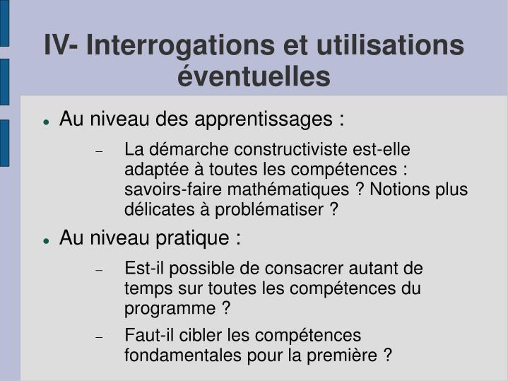 IV- Interrogations et utilisations éventuelles