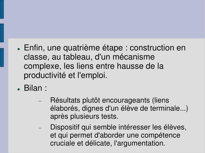 Enfin, une quatrième étape : construction en classe, au tableau, d'un mécanisme complexe, les liens entre hausse de la productivité et l'emploi.