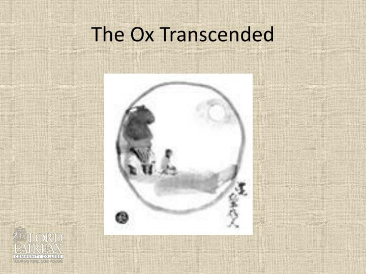 The Ox Transcended