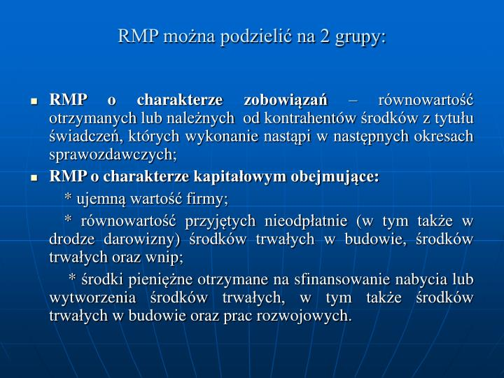 RMP można podzielić na 2 grupy: