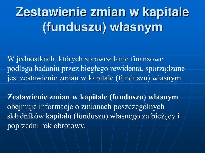 Zestawienie zmian w kapitale (funduszu) własnym