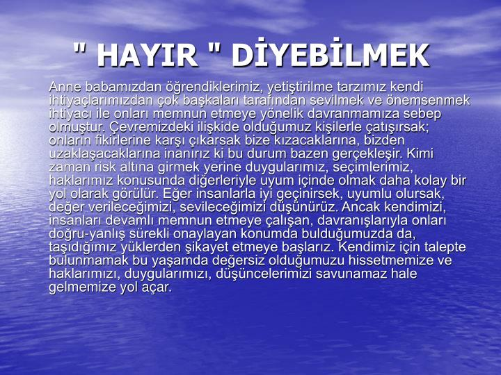 """"""" HAYIR """" DİYEBİLMEK"""