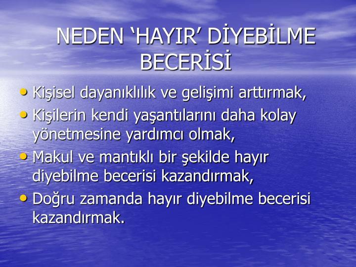 NEDEN 'HAYIR' DİYEBİLME BECERİSİ