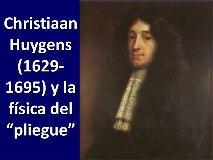 """Christiaan Huygens (1629-1695) y la física del """"pliegue"""""""