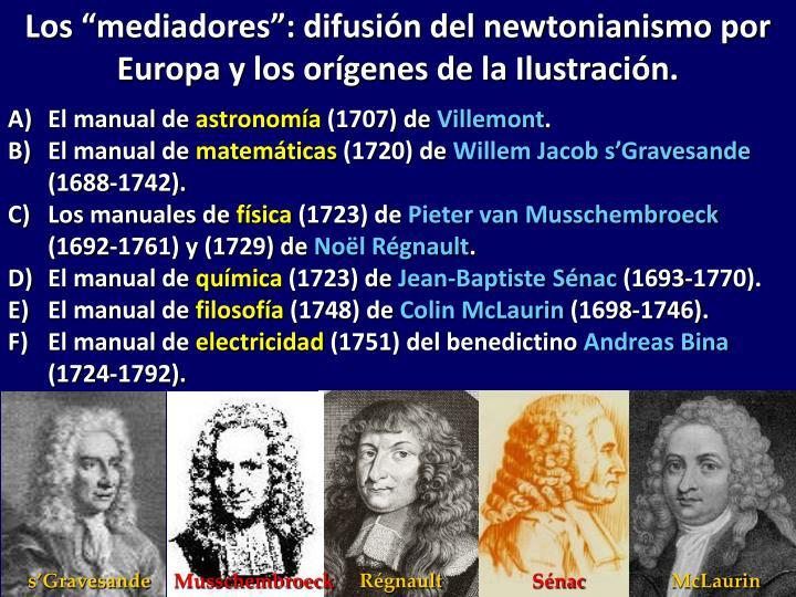 """Los """"mediadores"""": difusión del newtonianismo por Europa y los orígenes de la Ilustración."""