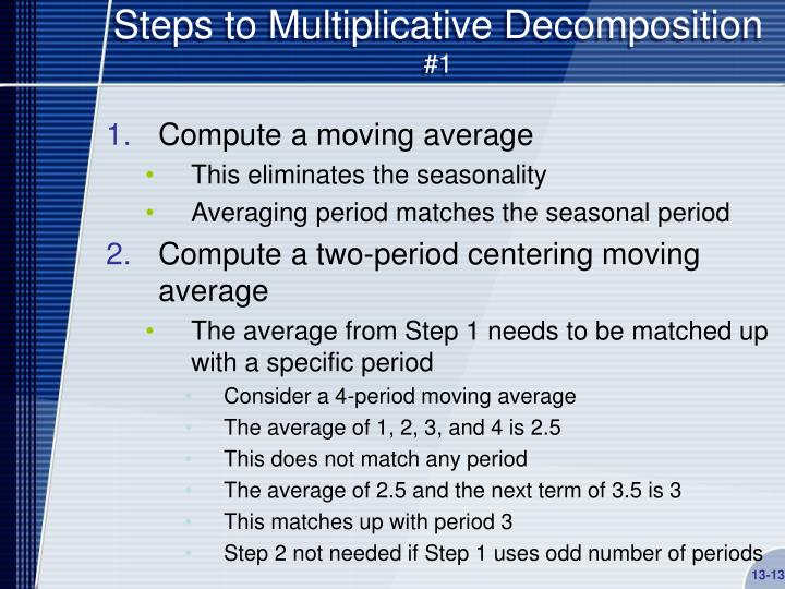 Steps to Multiplicative Decomposition