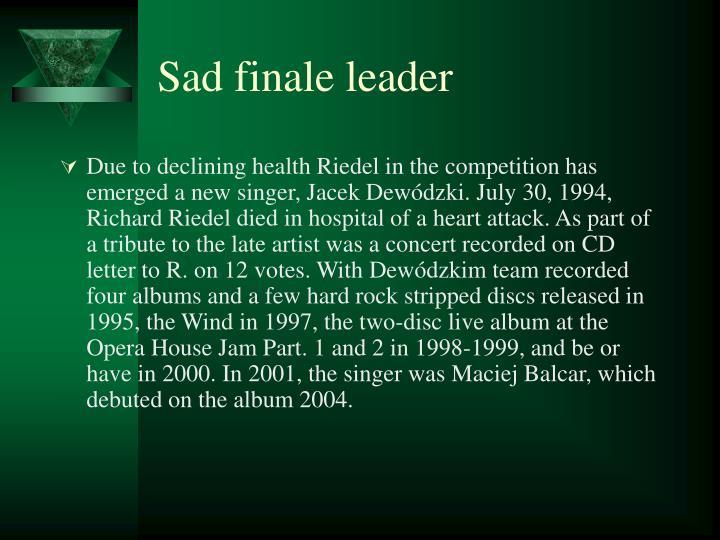 Sad finale leader