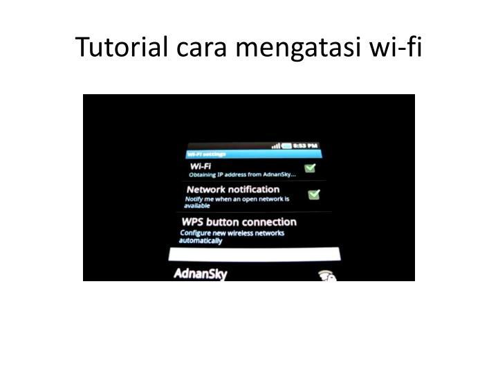 Tutorial cara mengatasi wi-fi