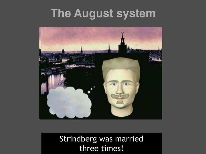 The August system