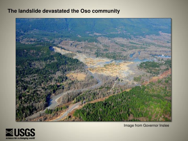 The landslide devastated the