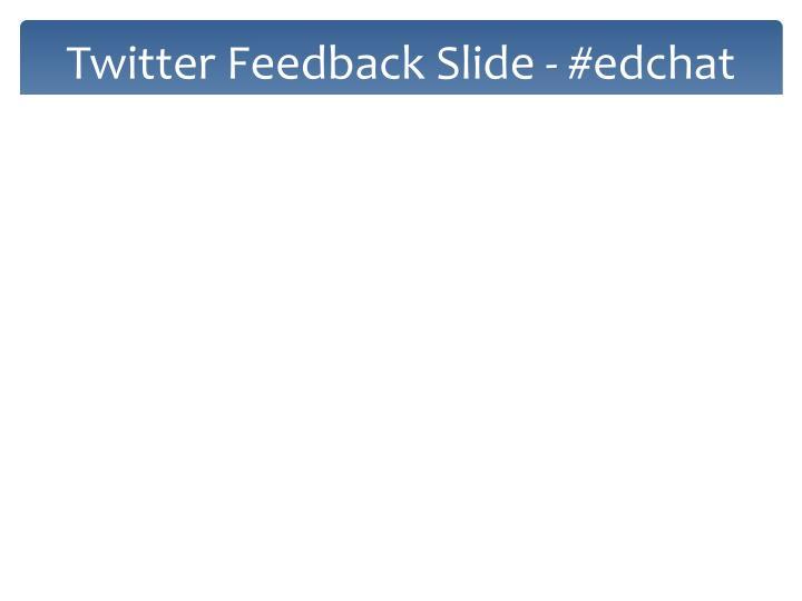 Twitter Feedback Slide - #