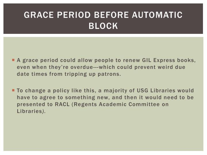 Grace period before automatic block