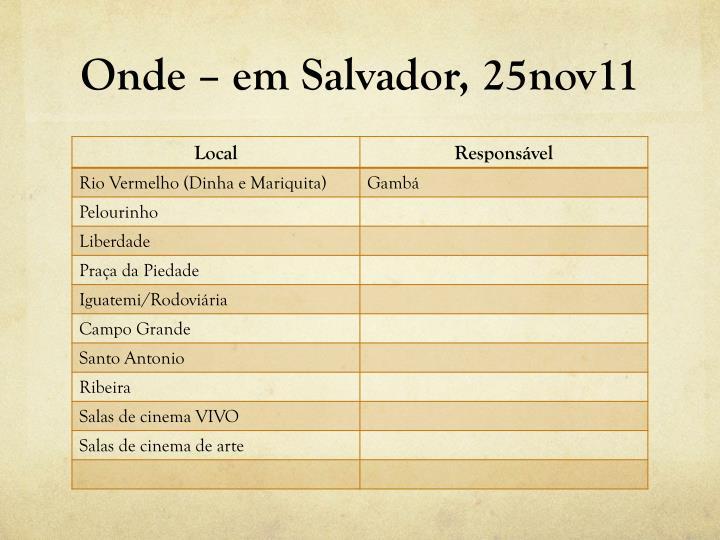 Onde – em Salvador, 25nov11