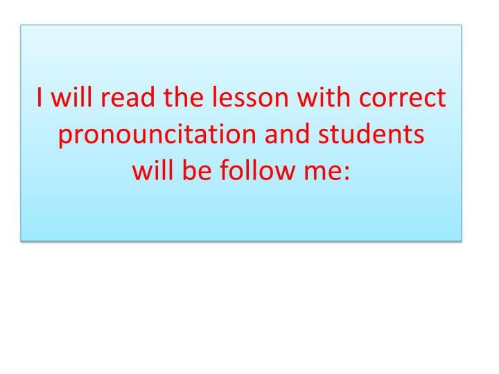 I will read the lesson with correct