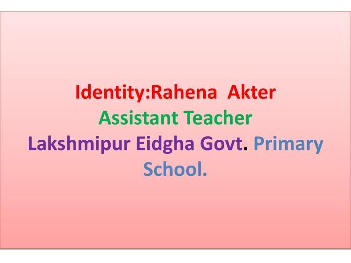 Identity:Rahena