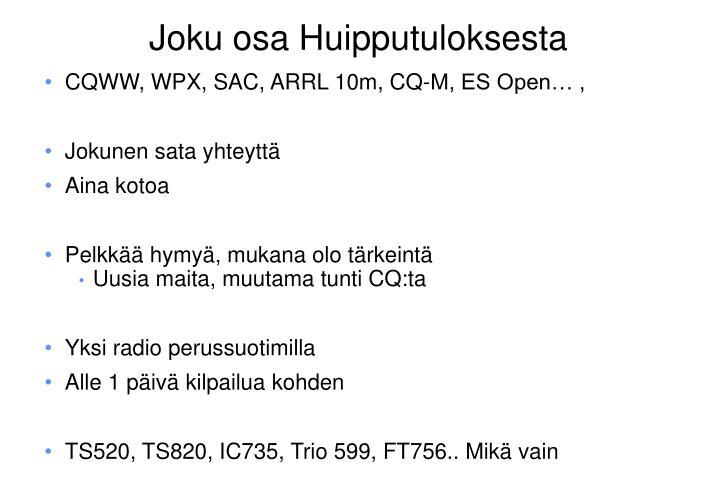 CQWW, WPX, SAC, ARRL 10m, CQ-M, ES Open… ,
