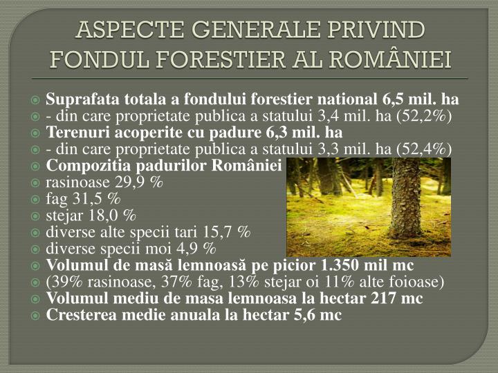 ASPECTE GENERALE PRIVIND FONDUL FORESTIER AL ROMÂNIEI