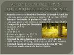 aspecte generale privind fondul forestier al rom niei