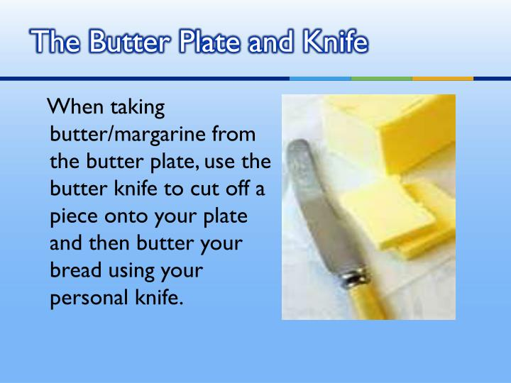 The Butter Plate and Knife