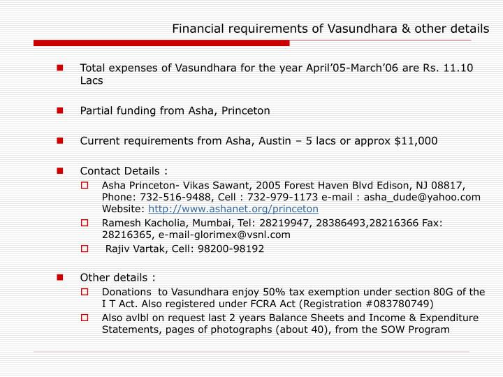 Financial requirements of Vasundhara & other details