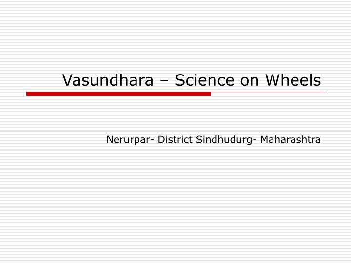 Vasundhara science on wheels