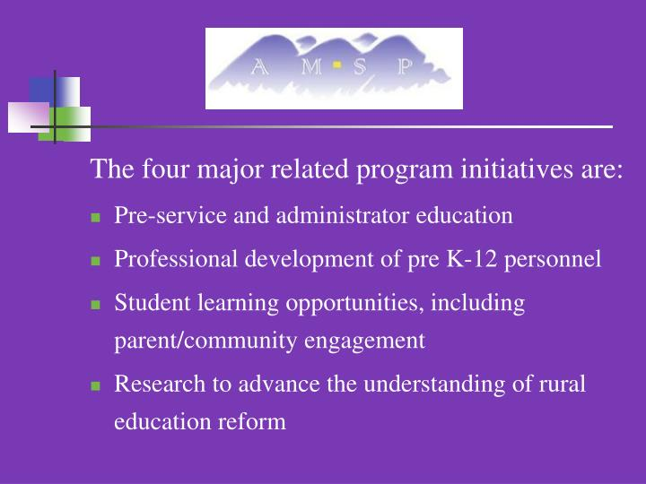 The four major related program initiatives are: