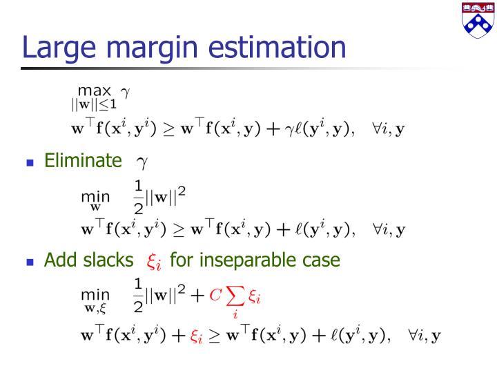 Large margin estimation