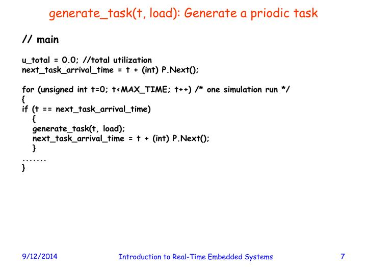 generate_task(t, load): Generate a priodic task