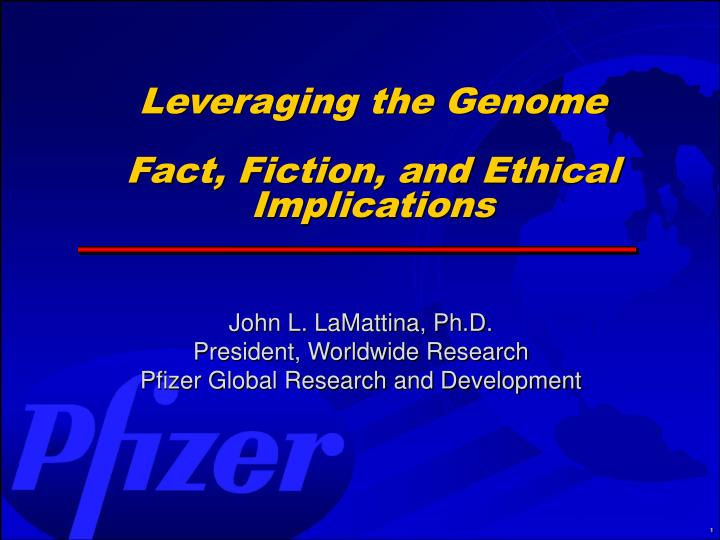Leveraging the Genome