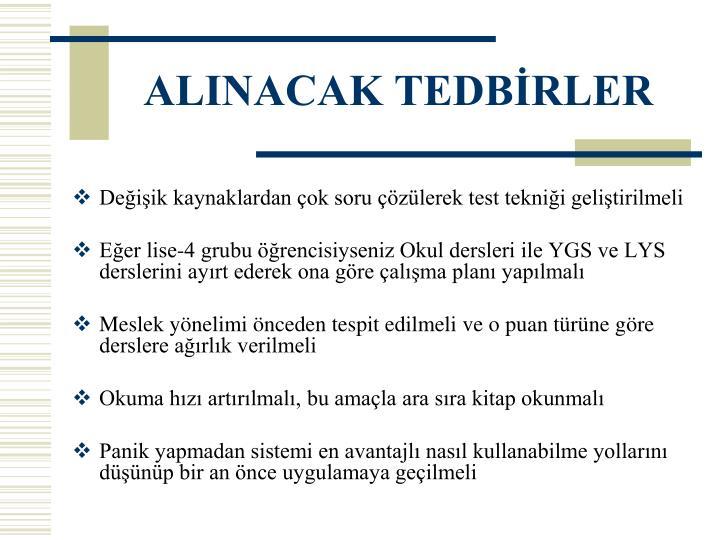 ALINACAK TEDBİRLER