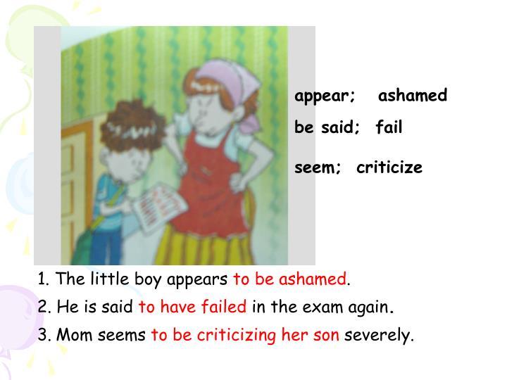 appear;   ashamed