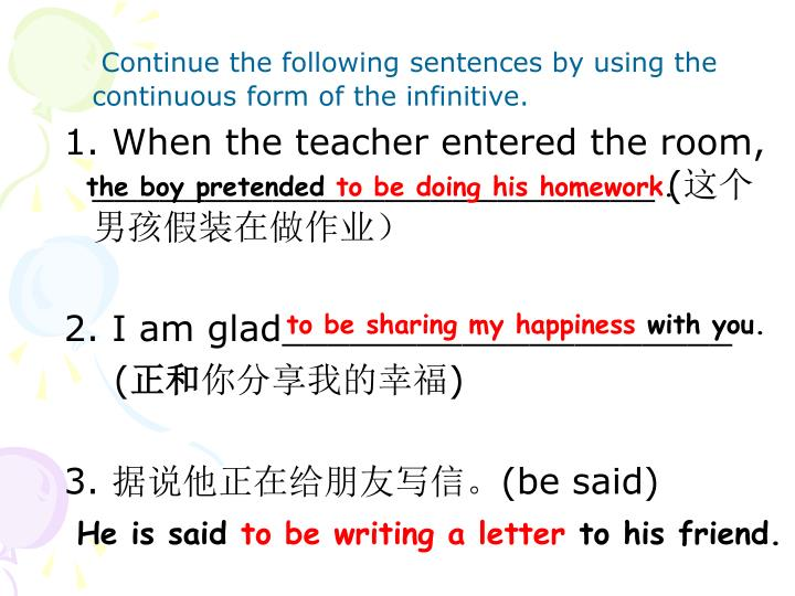 Continue the following sentences by using the  continuous form of the infinitive.