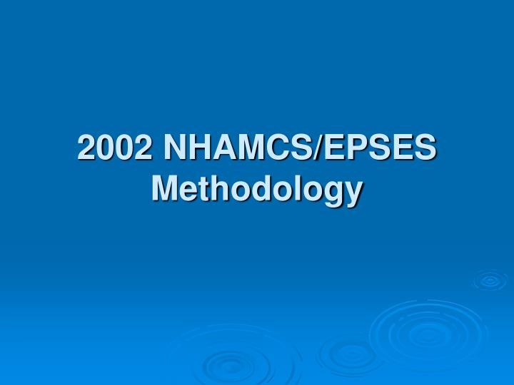 2002 NHAMCS/EPSES