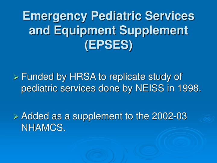 Emergency Pediatric Services and Equipment Supplement (EPSES)