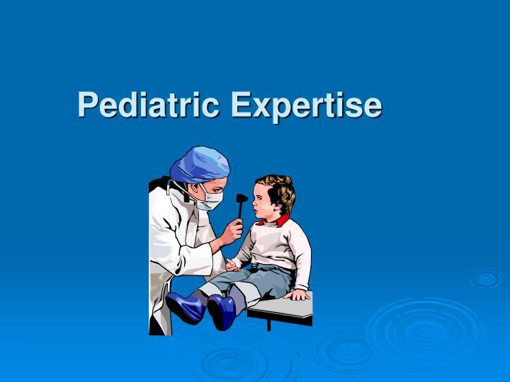 Pediatric Expertise