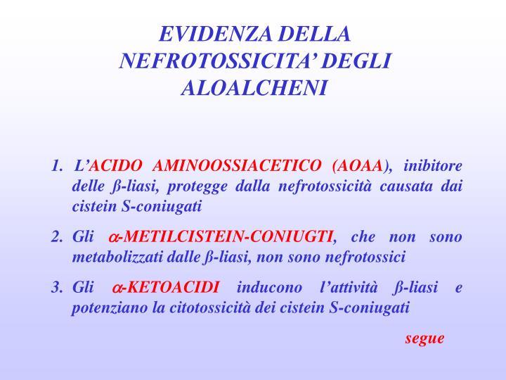 EVIDENZA DELLA NEFROTOSSICITA' DEGLI ALOALCHENI