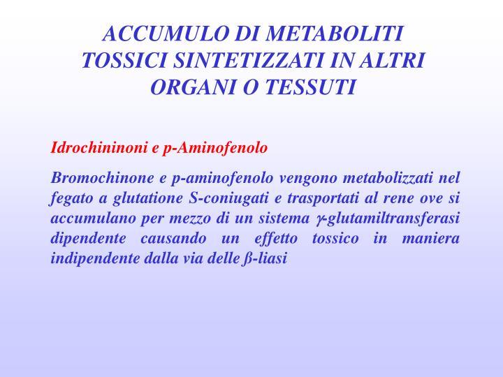 ACCUMULO DI METABOLITI TOSSICI SINTETIZZATI IN ALTRI ORGANI O TESSUTI