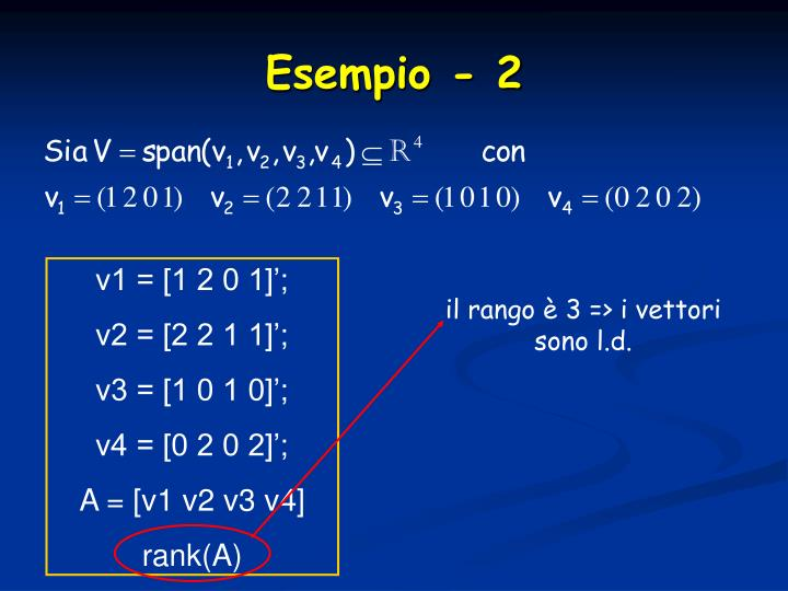il rango è 3 => i vettori sono l.d.