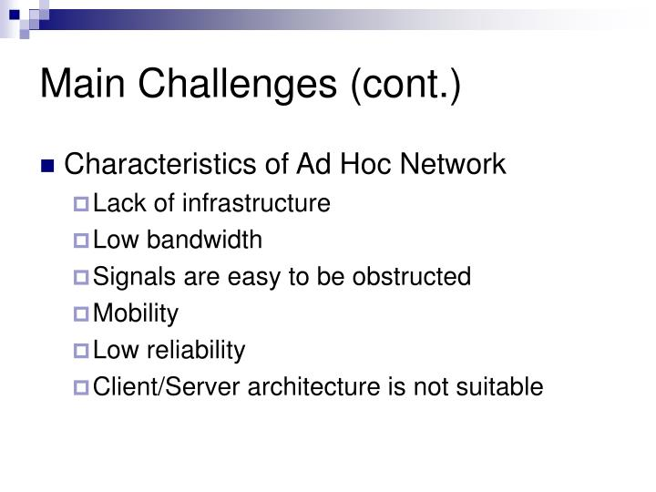 Main Challenges (cont.)