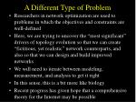 a different type of problem